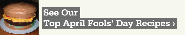 Top April Fools' Day Recipe Pranks